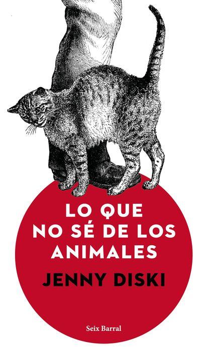 LO QUE NO SÉ DE LOS ANIMALES.