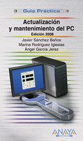 Actualización y mantenimiento del PC. Edición 2008