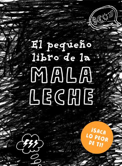 EL PEQUEÑO LIBRO DE LA MALA LECHE.
