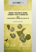 ORÍGENES Y EVOLUCIÓN DEL RÉGIMEN ECONÓMICO Y FISCAL DE CANARIAS (REF)           EL ORIGEN HISTÓ