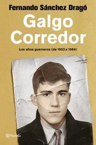GALGO CORREDOR. LOS AÑOS GUERREROS (DE 1953 A 1964)