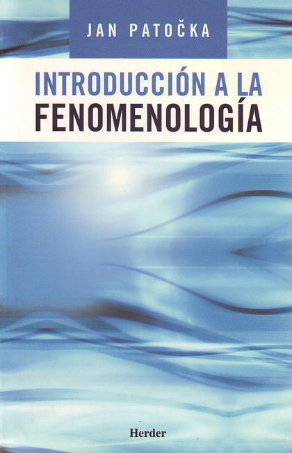 INTRODUCCIÓN A LA FENOMENOLOGÍA.