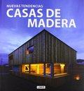 CASAS DE MADERA. NUEVAS TENDENCIAS