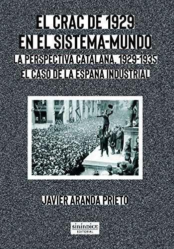 EL CRAC DE 1929 EN EL SISTEMA-MUNDO. LA PERSPECTIVA CATALANA, 1929-1935. EL CASO DE LA ESPAÑA I