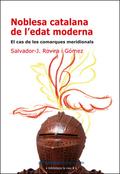 NOBLESA CATALANA DE L´EDAT MODERNA : EL CAS DE LES COMARQUES MERIDIONALS