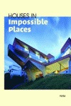 HOUSE IN IMPOSSIBLE PLACES