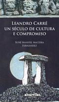LEANDRO CARRÉ, UN SÉCULO DE CULTURA E COMPROMISO