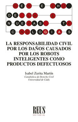 LA RESPONSABILIDAD CIVIL POR LOS DAÑOS CAUSADOS POR LOS ROBOTS INTELIGENTES COMO.