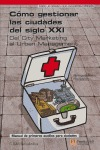 CÓMO GESTIONAR LAS CIUDADES DEL SIGLO XXI: DEL CITY MARKETING AL URBAN