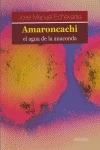 AMARONCACHI, EL AGUA DE LA ANACONDA