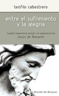 ENTRE EL SUFRIMIENTO Y LA ALEGRÍA : NUESTRA EXPERIENCA ACTUAL Y LA EXPERIENCIA DE JESÚS DE NAZA
