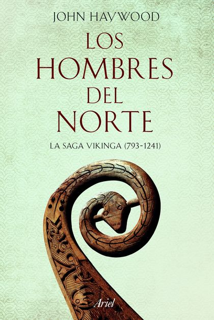 LOS HOMBRES DEL NORTE. LA SAGA VIKINGA 793-1241