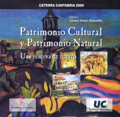 PATRIMONIO CULTURAL Y PATRIMONIO NATURAL: UNA RESERVA DE FUTURO