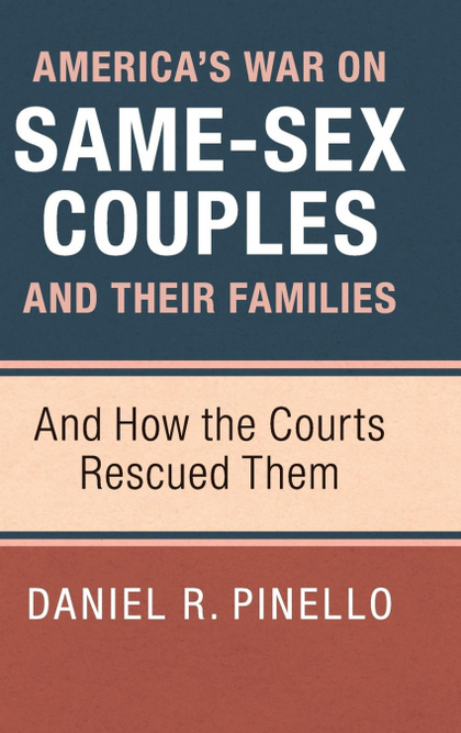 AMERICA´S WAR ON SAME-SEX COUPLES AND THEIR FAMILIES