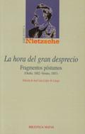 LA HORA DEL GRAN DESPRECIO. FRAGMENTOS PÓSTUMOS (OTOÑO, 1882-VERANO, 1883)