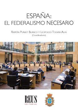 ESPAÑA, EL FEDERALISMO NECESARIO.