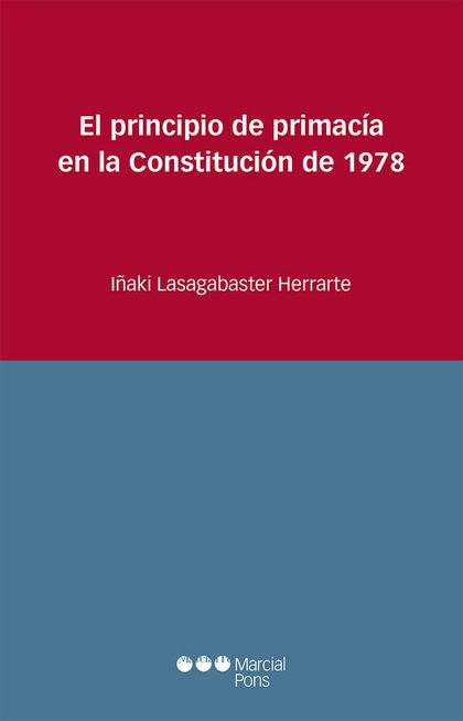 EL PRINCIPIO DE PRIMACÍA EN LA CONSTITUCIÓN DE 1978.