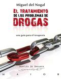 EL TRATAMIENTO DE LOS PROBLEMAS DE DROGAS : UNA GUÍA PARA EL TERAPEUTA
