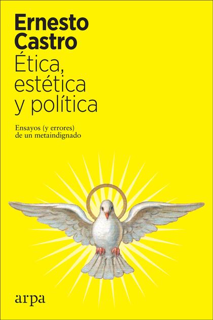 ÉTICA, ESTÉTICA Y POLÍTICA  ENSAYOS (Y ERRO