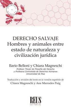 DERECHO SALVAJE. HOMBRES Y ANIMALES ENTRE ESTADO DE NATURALEZA Y CIVILIZACIÓN JU.