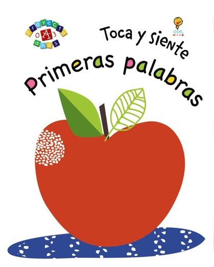 TOCA Y SIENTE. PRIMERAS PALABRAS.