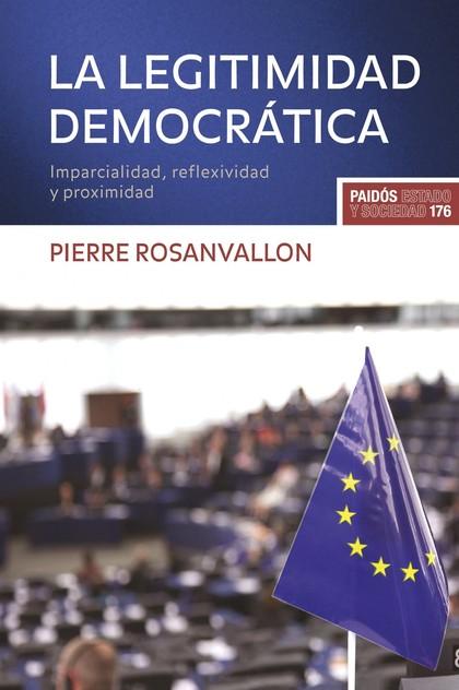 LA LEGITIMIDAD DEMOCRÁTICA : IMPARCIALIDAD, REFLEXIVIDAD Y PROXIMIDAD