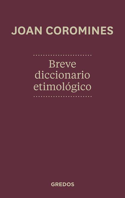 BREVE DICCIONARIO ETIMOLOGICO 2012.