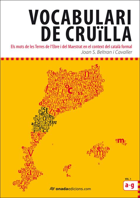 VOCABULARI DE CRUÏLLA : ELS MOTS DE LES TERRES DE L´EBRE I DEL MAESTRAT EN EL CONTEXT DEL CATAL