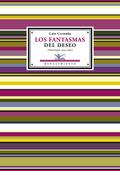 LOS FANTASMAS DEL DESEO: ANTOLOGÍA POÉTICA, 1924-1962