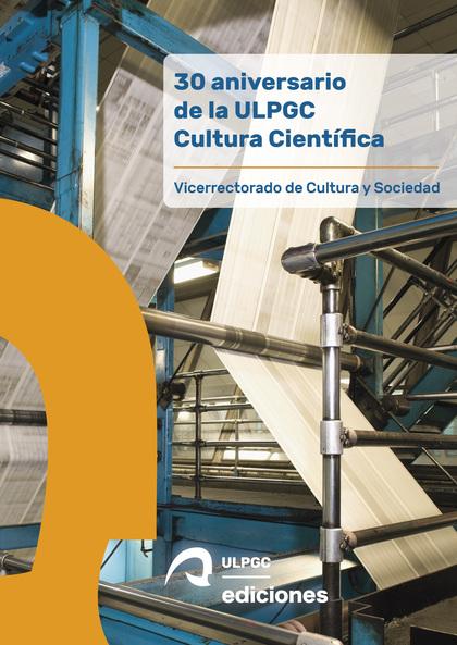 30 ANIVERSARIO DE LA ULPGC CULTURA CIENTÍFICA.