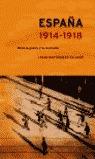 ESPAÑA, 1914-1918: ENTRE LA GUERRA Y LA REVOLUCIÓN