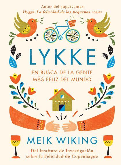 LYKKE. EN BUSCA DE LA GENTE MÁS FELIZ DEL MUNDO