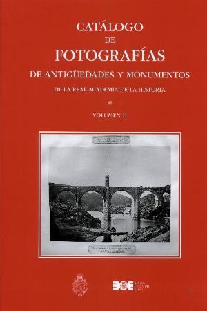 CATÁLOGO DE FOTOGRAFÍAS DE ANTIGÜEDADES Y MONUMENTOS DE LA REAL ACADEMIA DE LA H