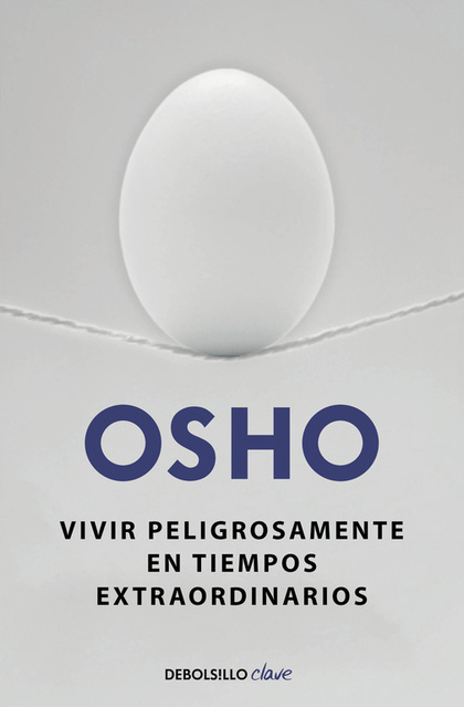 VIVIR PELIGROSAMENTE EN TIEMPOS EXTRAORDINARIOS.