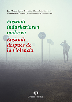 EUSKADI INDARKERIAREN ONDOREN Ð EUSKADI DESPUZS DE LA VIOLENCIA