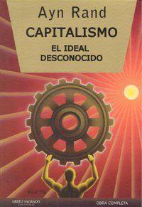 CAPITALISMO EL IDEAL DESCONOCIDO