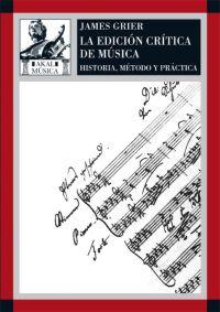 LA EDICIÓN CRÍTICA DE LA MÚSICA: HISTORIA, MÉTODO Y PRÁCTICA