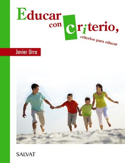 EDUCAR CON CRITERIO, CRITERIOS PARA EDUCAR.
