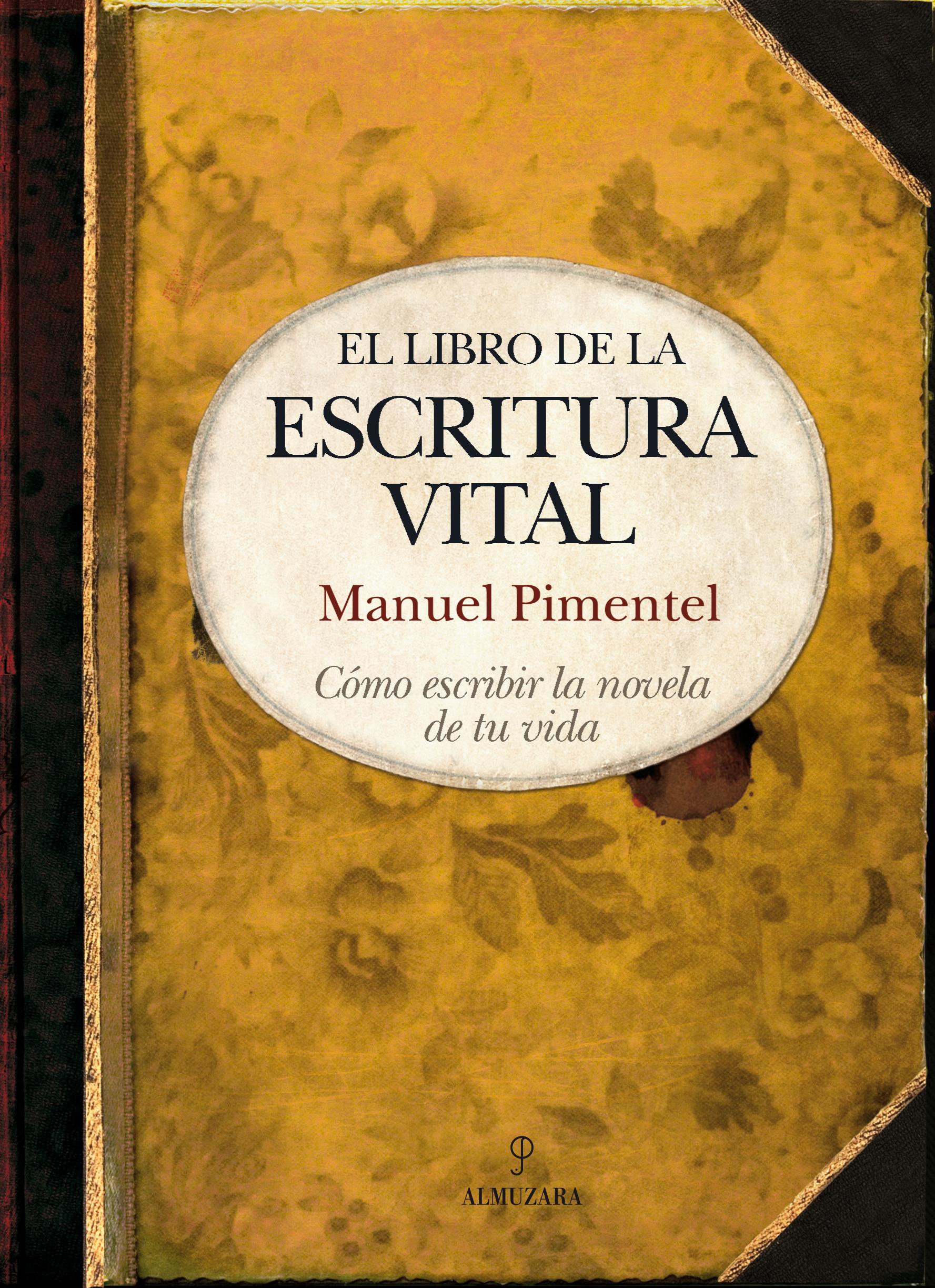 EL LIBRO DE LA ESCRITURA VITAL : CÓMO ESCRIBIR LA NOVELA DE TU VIDA