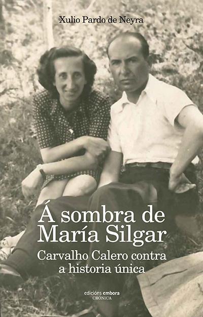 Á SOMBRA DE MARÍA SILGAR.. CARVALHO CALERO CONTRA A HISTORIA ÚNICA