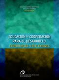 EDUCACIÓN Y COOPERACIÓN PARA EL DESARROLLO : EXPERIENCIA Y REFLEXIONES