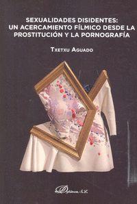 SEXUALIDADES DISIDENTES: UN ACERCAMIENTO FILMICO DESDE LA PROSTITUCION Y LA PORN