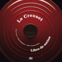 LE CREUSET: LIBRO DE COCINA