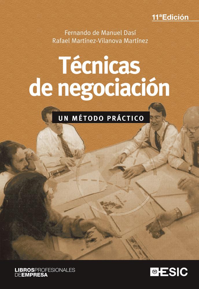 TÉCNICAS DE NEGOCIACIÓN. UN MÉTODO PRÁCTICO