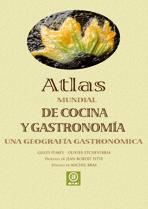 ATLAS MUNDIAL DE COCINA Y GASTRONOMÍA : UNA GEOGRAFÍA GASTRONÓMICA