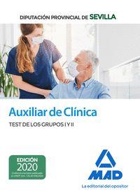 AUXILIAR DE CLÍNICA DE LA DIPUTACIÓN PROVINCIAL DE SEVILLA. TEST DE LOS GRUPOS I