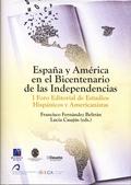 ESPAÑA Y AMÉRICA EN EL BICENTENARIO DE LAS INDEPENDENCIAS : I FORO EDITORIAL DE ESTUDIOS HISPÁN
