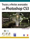 Trucos y efectos avanzados con Photoshop CS3