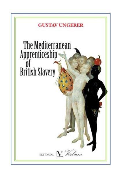 Tne Mediterranean Apprenticeship of British Slavery