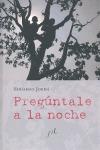 PREGÚNTALE A LA NOCHE. PREMIO MALAGA DE NOVELA